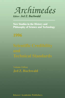 Scientific Credibility and Technical Standards in 19th and early 20th century Germany and Britain: In 19th and Early 20th Century Germany and Britain - Archimedes 1 (Paperback)