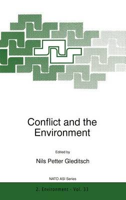 Conflict and the Environment - Nato Science Partnership Subseries: 2 33 (Hardback)
