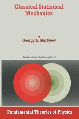 Classical Statistical Mechanics - Fundamental Theories of Physics 89 (Hardback)