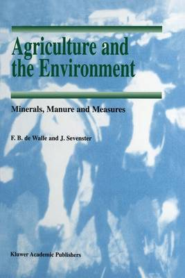 Agriculture and the Environment: Minerals, Manure and Measures - Soil & Environment 7 (Hardback)