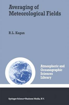 Averaging of Meteorological Fields - Atmospheric and Oceanographic Sciences Library 19 (Hardback)