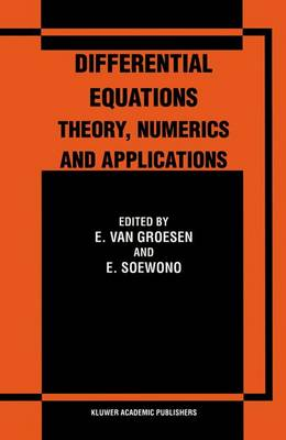 Differential Equations Theory, Numerics and Applications: Proceedings of the ICDE '96 held in Bandung Indonesia (Hardback)