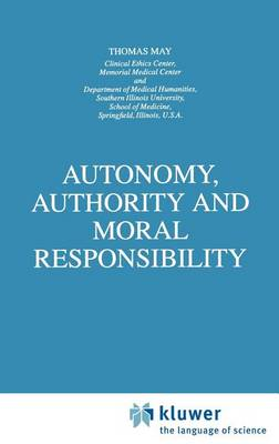 Autonomy, Authority and Moral Responsibility - Law and Philosophy Library 33 (Hardback)