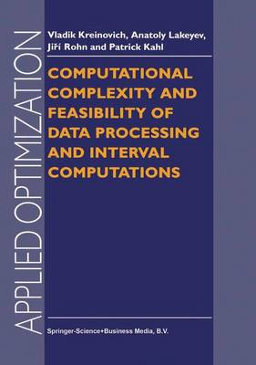 Computational Complexity and Feasibility of Data Processing and Interval Computations - Applied Optimization 10 (Hardback)