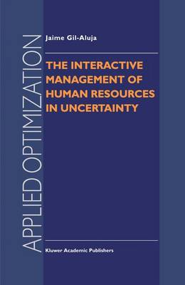 The Interactive Management of Human Resources in Uncertainty - Applied Optimization 11 (Hardback)