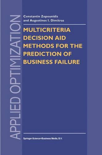 Multicriteria Decision Aid Methods for the Prediction of Business Failure - Applied Optimization 12 (Hardback)
