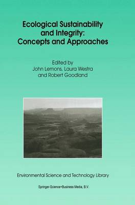 Ecological Sustainability and Integrity: Concepts and Approaches - Environmental Science and Technology Library 13 (Hardback)