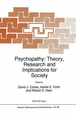 Psychopathy: Theory, Research and Implications for Society - Nato Science Series D: 88 (Paperback)