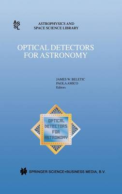 Optical Detectors for Astronomy: Proceedings of an ESO CCD Workshop held in Garching, Germany, October 8-10, 1996 - Astrophysics and Space Science Library 228 (Hardback)