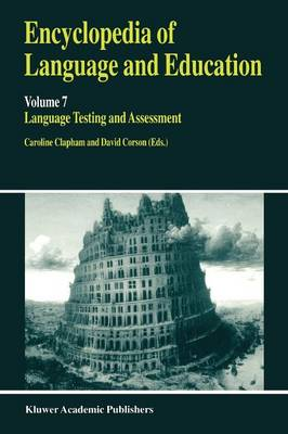 Encyclopedia of Language and Education: Language Testing and Assessment Volume 7 - Encyclopedia of Language and Education v. 7 (Paperback)