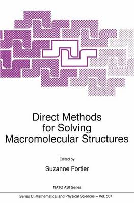 Direct Methods for Solving Macromolecular Structures - NATO Science Series C 507 (Hardback)