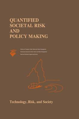 Quantified Societal Risk and Policy Making - Risk, Governance and Society 12 (Hardback)