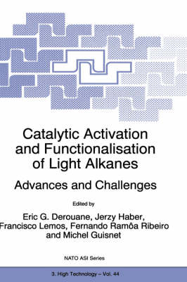 Catalytic Activation and Functionalisation of Light Alkanes: Advances and Challenges - Nato Science Partnership Subseries: 3 44 (Hardback)