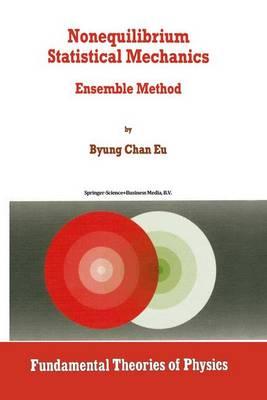 Nonequilibrium Statistical Mechanics: Ensemble Method - Fundamental Theories of Physics 93 (Hardback)