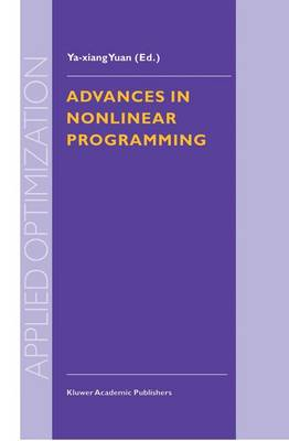 Advances in Nonlinear Programming: Proceedings of the 96 International Conference on Nonlinear Programming - Applied Optimization 14 (Hardback)
