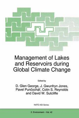 Management of Lakes and Reservoirs during Global Climate Change - Nato Science Partnership Subseries: 2 42 (Hardback)
