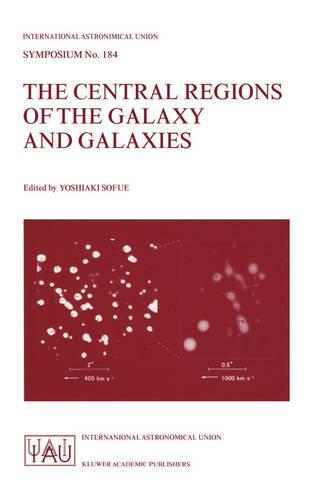 The Central Regions of the Galaxy and Galaxies - International Astronomical Union Symposia 184 (Paperback)