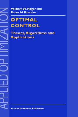 Optimal Control: Theory, Algorithms, and Applications - Applied Optimization 15 (Hardback)