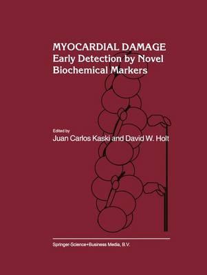 Myocardial Damage: Early Detection by Novel Biochemical Markers - Developments in Cardiovascular Medicine 205 (Hardback)
