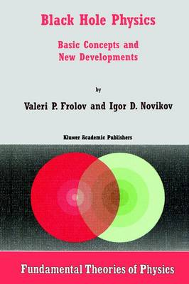 Black Hole Physics: Basic Concepts and New Developments - Fundamental Theories of Physics 96 (Paperback)