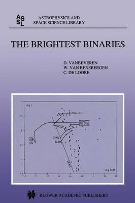 The Brightest Binaries - Astrophysics and Space Science Library v. 232 (Hardback)