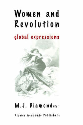 Women and Revolution: Global Expressions (Hardback)
