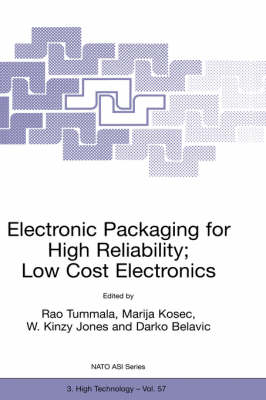 Electronic Packaging for High Reliability, Low Cost Electronics - Nato Science Partnership Subseries: 3 57 (Hardback)