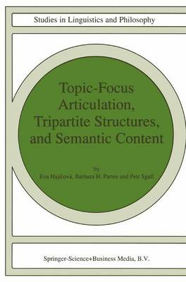 Topic-Focus Articulation, Tripartite Structures, and Semantic Content - Studies in Linguistics and Philosophy 71 (Hardback)