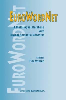 EuroWordNet: A multilingual database with lexical semantic networks (Hardback)