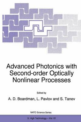 Advanced Photonics with Second-Order Optically Nonlinear Processes - Nato Science Partnership Subseries: 3 61 (Paperback)