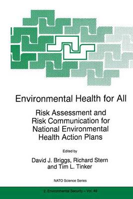 Environmental Health for All: Risk Assessment and Risk Communication for National Environmental Health Action Plans - Nato Science Partnership Subseries: 2 49 (Paperback)