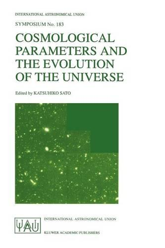 Cosmological Parameters and the Evolution of the Universe - International Astronomical Union Symposia 183 (Paperback)