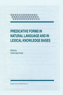 Predicative Forms in Natural Language and in Lexical Knowledge Bases - Text, Speech and Language Technology 6 (Hardback)