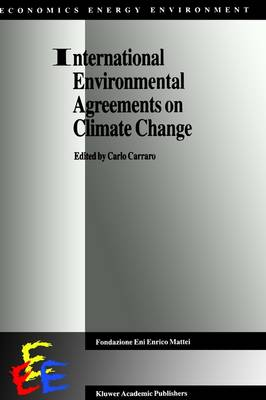 International Environmental Agreements on Climate Change - Economics, Energy and Environment 13 (Hardback)