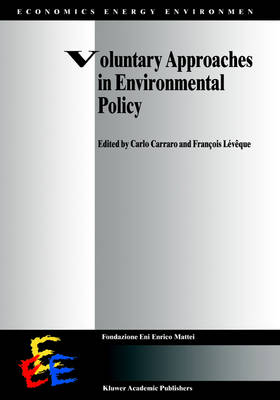 Voluntary Approaches in Environmental Policy - Economics, Energy and Environment 14 (Hardback)