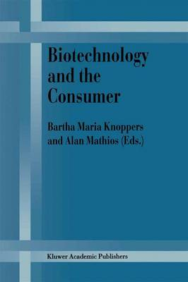 Biotechnology and the Consumer: A research project sponsored by the Office of Consumer Affairs of Industry Canada (Hardback)