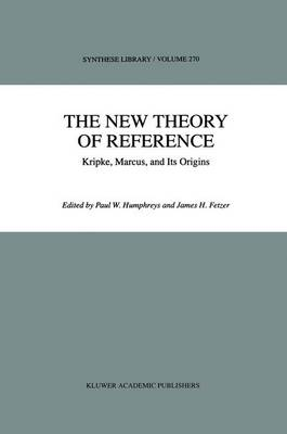 The New Theory of Reference: Kripke, Marcus, and Its Origins - Synthese Library 270 (Paperback)