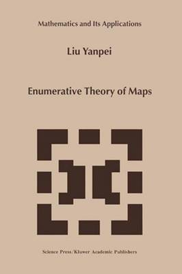 Enumerative Theory Of Maps - Mathematics and Its Applications 468 (Hardback)
