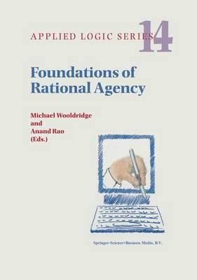 Foundations of Rational Agency - Applied Logic Series 14 (Hardback)