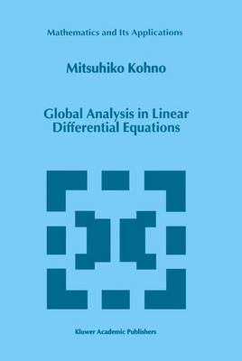 Global Analysis in Linear Differential Equations - Mathematics and Its Applications 471 (Hardback)