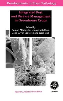 Integrated Pest and Disease Management in Greenhouse Crops - Developments in Plant Pathology 14 (Hardback)