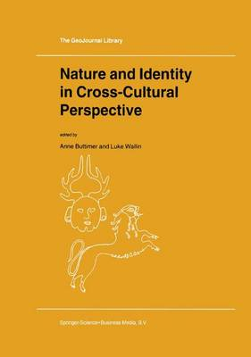 Nature and Identity in Cross-Cultural Perspective - GeoJournal Library 48 (Hardback)