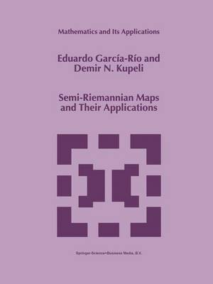 Semi-Riemannian Maps and Their Applications - Mathematics and Its Applications 475 (Hardback)