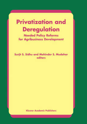 Privatization and Deregulation: Needed Policy Reforms for Agribusiness Development (Hardback)
