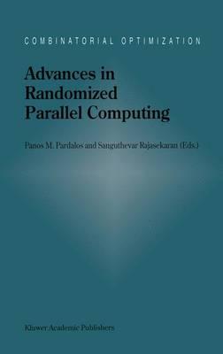 Advances in Randomized Parallel Computing - Combinatorial Optimization 5 (Hardback)
