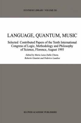 Language, Quantum, Music - Synthese Library 281 (Hardback)