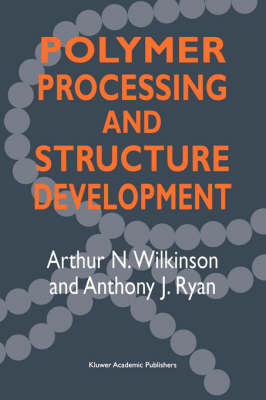 Polymer Processing and Structure Development (Paperback)