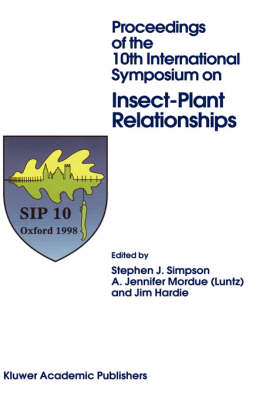 Proceedings of the 10th International Symposium on Insect-Plant Relationships - Series Entomologica 56 (Hardback)