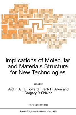 Implications of Molecular and Materials Structure for New Technologies - Nato Science Series E: 360 (Paperback)