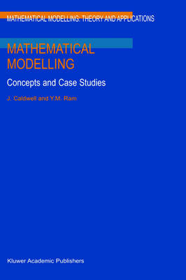Mathematical Modelling: Concepts and Case Studies - Mathematical Modelling: Theory and Applications 6 (Hardback)
